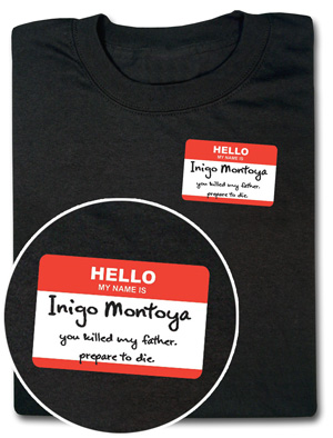 Think Geek: Hello My Name Is Inigo Montoya